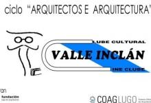 ciclo-sobre-arquitectos-e-arquitectura- arquitectura lugo coag
